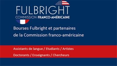 Les candidatures pour les bourses Fulbright (Etats-Unis) sont ouvertes !